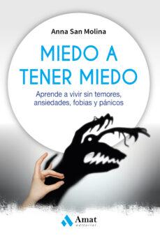 Eldeportedealbacete.es Miedo A Tener Miedo: Aprende A Vivir Sin Temores, Ansiedades, Fobias Y Panicos Image