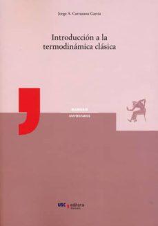 Leer libros en línea gratis descargar pdf INTRODUCCIÓN A LA TERMODINÁMICA CLÁSICA 9788417595326 ePub de JORGE A. CARRAZANA GARCÍA