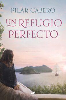 Descarga de libros de google para un kindle UN REFUGIO PERFECTO 9788417664626 de PILAR CABERO (Literatura española)