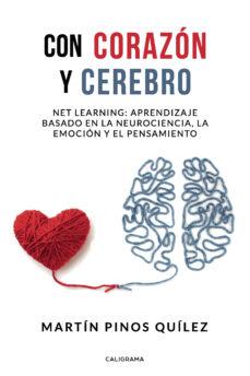 Descargar CON CORAZON Y CEREBRO: NET LEARNING: APRENDIZAJE BASADO EN LA NEUROCIENCIA, LA EMOCION Y EL PENSAMIENTO gratis pdf - leer online