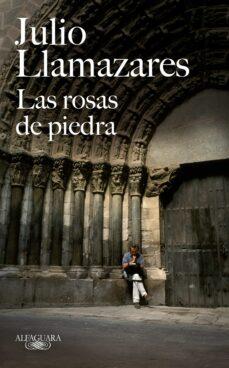 las rosas de piedra i-julio llamazares-9788420473826