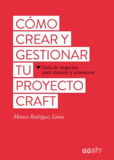 cómo crear y gestionar tu proyecto craft-monica rodriguez limia-9788425229626