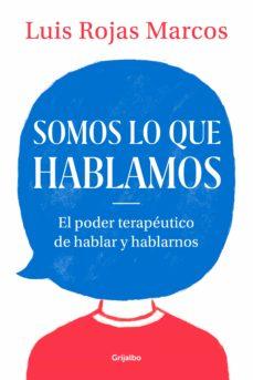 Somos Lo Que Hablamos Ebook Luis Rojas Marcos Descargar Libro Pdf O Epub 9788425357626