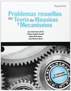 Descargar PROBLEMAS RESUELTOS DE TEORIA DE MAQUINAS Y MECANISMOS gratis pdf - leer online