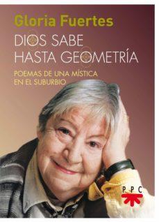 dios sabe hasta geometria: poemas de una mistica en el suburbio-gloria fuertes-9788428831826