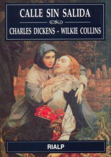 Descarga gratuita del catálogo de libros. CALLE SIN SALIDA (2ª ED.) de CHARLES DICKENS, WILKIE COLLINS ePub PDF iBook