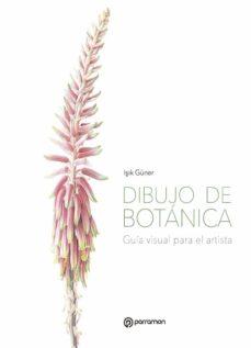 Descargar DIBUJO DE BOTANICA: GUIA VISUAL PARA EL ARTISTA gratis pdf - leer online