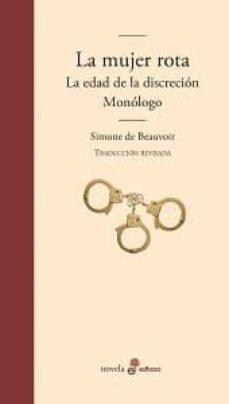 Completos ebooks gratuitos para descargar. LA MUJER ROTA, LA EDAD DE LA DISCRECION Y MONOLOGO de SIMONE DE BEAUVOIR 9788435011426
