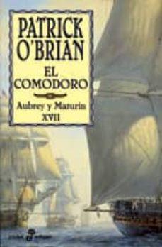 el comodoro (aubrey y maturin, xvii)-patrick o brian-9788435018326