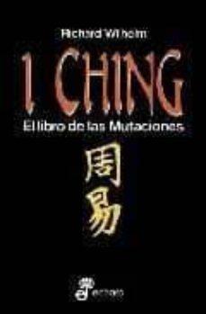 Descargar I CHING: EL LIBRO DE LAS MUTACIONES gratis pdf - leer online