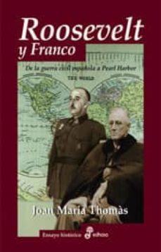 roosevelt y franco: de la guerra civil española a pearl harbor-joan maria thomas-9788435026826