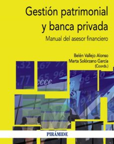 Descargar GESTION PATRIMONIAL Y BANCA PRIVADA: MANUAL DEL ASESOR FINANCIERO gratis pdf - leer online