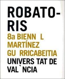 Vinisenzatrucco.it Robatoris (8ª Bienal Martinez Guerricabeitia) (Cataleg D Exposici O) Image