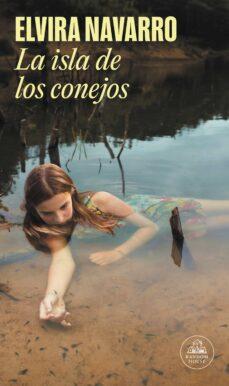 Descarga de zip de libros de epub LA ISLA DE LOS CONEJOS 9788439734826 en español de ELVIRA NAVARRO ePub PDB DJVU