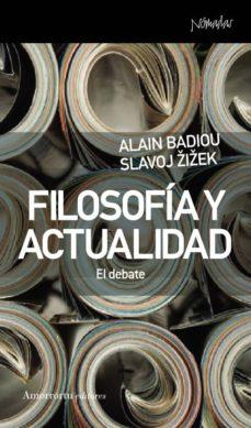 filosofia y actualidad: el debate-slavoj zizek-alain badiou-9788461090426