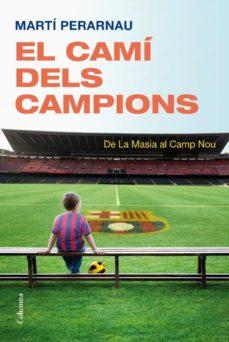 el camí dels campions (ebook)-marti perarnau-9788466414326