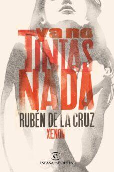 Ebook descargar gratis francés YA NO TINTAS NADA FB2 de RUBEN DE LA CRUZ-XENON