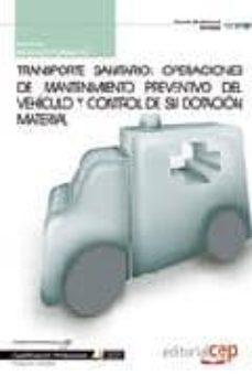 Cdaea.es Manual Transporte Sanitario: Operaciones De Mantenimiento Prevent Ivo Del Vehiculo Y Control De Su Dotacion Material. Cualificaciones Profesionales Image