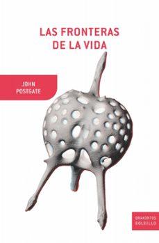 las fronteras de la vida-john postgate-9788474238426
