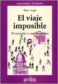 el viaje imposible: el turismo y sus imagenes-marc auge-9788474326826