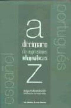 Descargar DICCIONARIO DE EXPRESIONES IDIOMATICAS ESPAÃ'OL-PORTUGUES :EXPRESIONES IDIOMATICAS VERBALES DEL ESPAÃ'O Y SUS EQUIVALENCIAS EN PORTUGUES gratis pdf - leer online