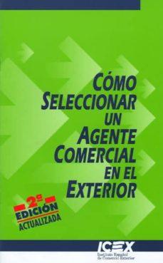 Followusmedia.es Como Seleccionar Un Agente Comercial En El Exterior (2ª Ed.) Image