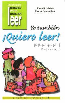 yo tambien ¡quiero leer! (vol. 3): ga, go, gu, gue, gui, f, ll, y , z, ce, ci-elena rodriguez mahou-eva de santos sanz-9788478694426