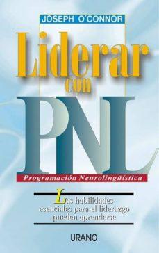 liderar con pnl: las habilidades esenciales para el liderazgo pue den aprenderse-joseph o connor-9788479533526