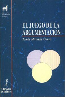 el juego de la argumentacion (2ª ed.)-tomas miranda alonso-9788479601126
