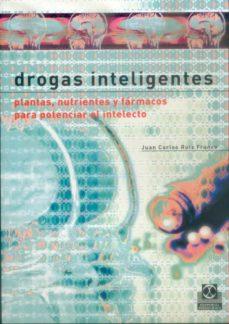Google libros pdf descargar en línea DROGAS INTELIGENTES: PLANTAS, NUTRIENTES Y FARMACOS PARA POTENCIA R EL INTELECTO de JUAN CARLOS RUIZ FRANCO en español