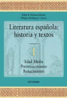 literatura española. historia y textos, i: edad media, prerrenaci miento-felipe b. pedraza jimenez-milagros rodriguez caceres-9788480633826