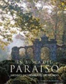 en busca del paraiso: jardines excepcionales del mundo-penelope hobhouse-9788480767026