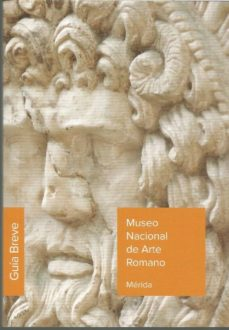 Viamistica.es Museo Nacional De Arte Romano: Guia Breve Image