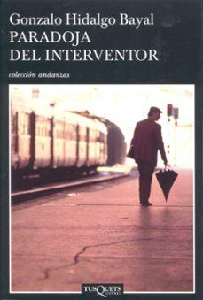 paradoja del interventor (2ª reedicion)-gonzalo hidalgo bayal-9788483103326