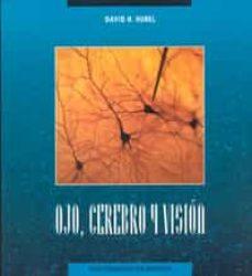 Descargar libros alemanes ipad OJO, CEREBRO Y VISION 9788483711026 de DAVID HUBEL (Spanish Edition)