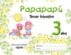 Padella.mx Papapapu 3 Años: 3º Trimestre (Educacion Infantil) Image