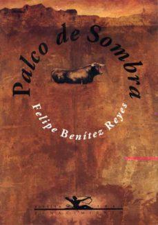 palco de sombra-felipe benitez reyes-9788489371026