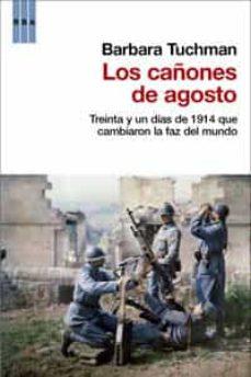 Titantitan.mx Los Cañones De Agosto: Treinta Y Un Dias De 1914 Que Cambiaron La Faz Del Mundo Image