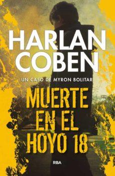 Libros electrónicos descargados legalmente MUERTE EN EL HOYO 18 (SERIE MYRON BOLITAR 4) 9788490568026 in Spanish