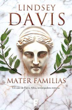 mater familias (un caso de flavia albia, investigadora romana 3) (ebook)-lindsey davis-9788490694626