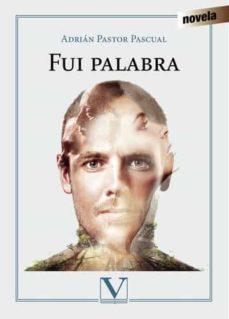 ¿Es seguro descargar libros de audio gratis? FUI PALABRA en español de ADRIAN PASTOR PASCUAL 9788490741726 RTF ePub CHM
