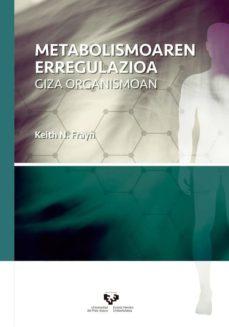 Descargar ebook italiano METABOLISMOAREN ERREGULAZIOA GIZA ORGANISMOAN de DESCONOCIDO (Literatura española) 9788490822326 PDB CHM FB2