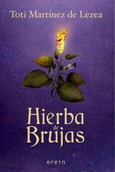 Descargar libro isbn HIERBA DE BRUJA 9788491095026 (Literatura española)