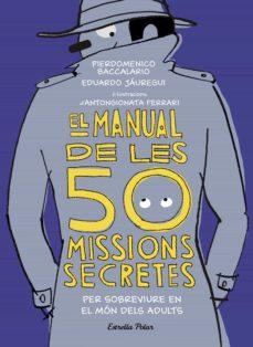 el manual de les 50 missions secretes per sobreviure en el mon dels adults-pierdomenico baccalario-eduardo jauregui-9788491376026