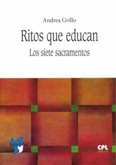 Descarga gratuita de libros electrónicos de audio. RITOS QUE EDUCAN:LOS SIETE SACRAMENTOS