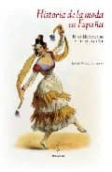 historia de la moda en españa: el vestido femenino entre 1750 y 1850-rocio plaza orellana-9788492573226