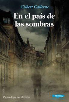 Descargar ebooks gratis para pc EN EL PAIS DE LAS SOMBRAS (PREMIO QUAI DES ORFEVRES) de GILBERT GALLERNE