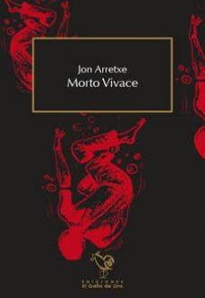 Descarga gratuita de libros de epub para android. MORTO VIVACE FB2 PDF de JON ARRETXE en español