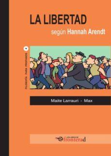 la libertad según hannah arendt-maite larrauri-9788494542626