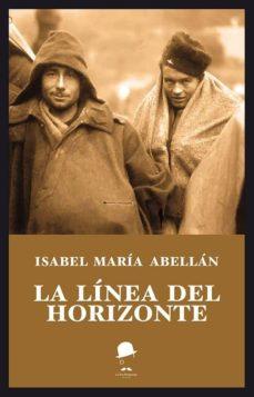 Amazon descarga de libros gratis para kindle LA LÍNEA DEL HORIZONTE en español  de ISABEL MARIA ABELLAN